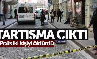 Tartışma çıktı: Polis iki kişiyi öldürdü