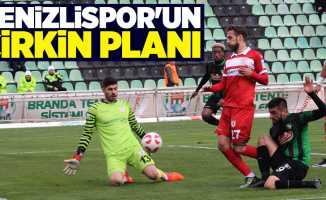 Denizlispor'un çirkin planı