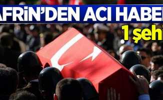 Afrin'de acı haber: 1 şehit