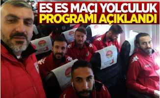 Samsunspor'un Es Es maçı yolculuk programı açıklandı