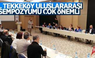 Şeref Aydın: 4. Tekkeköy Uluslararası Sempozyumu çok önemli