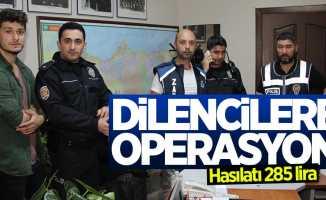 Dilencilere operasyon: Hasılatı 285 lira