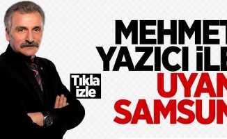 Mehmet Yazıcı ile Uyan Samsun / 21 Mayıs Pazartesi