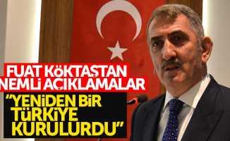 """""""Yeniden bir Türkiye kurulurdu"""""""