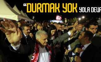 Başbakan Yıldırım: Durmak yok, yola devam