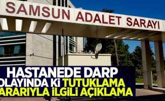 Samsun Cumhuriyet Başsavcılığı doktor saldırısına açıklık getirdi