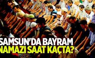 Samsun'da Ramazan Bayramı namazı saat kaçta?