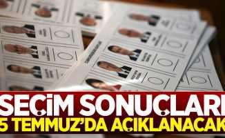 YSK: Seçim sonuçları 5 Temmuz'da açıklanacak