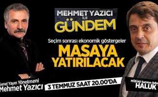 Haluk Tan, Mehmet Yazıcı ile Gündem programının konuğu olacak