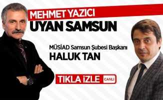 Mehmet Yazıcı ile Uyan Samsun / 10 Temmuz Salı