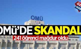 OMÜ'de skandal! 241 öğrenci mağdur oldu