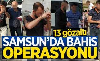 Samsun'da yasa dışı bahis operasyonu: 13 gözaltı