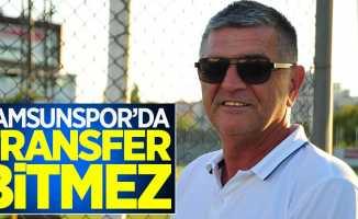 Samsunspor'da transfer bitmez
