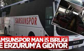 Samsunspor MAN iş birliği ile Erzurum'a gidiyor