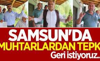 Samsun'da muhtarlardan tepki: Geri istiyoruz...