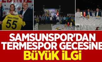 Samsunspor'dan Termespor gecesine büyük ilgi