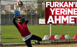 Furkan'ın yerine Ahmet