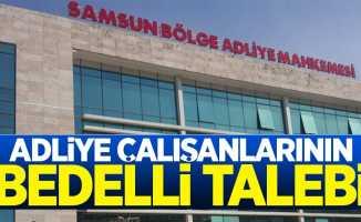 Samsun'da adliye çalışanlarının bedelli talebi