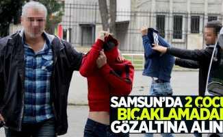 Samsun'da bıçakla yaralama! 2 gözaltı