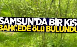 Samsun'da bir kişi bahçede ölü bulundu!