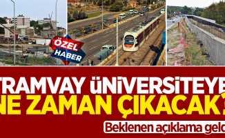 Samsun'da tramvay üniversiteye ne zaman çıkacak?