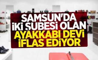 Samsun'daki ayakkabı devi iflas ediyor