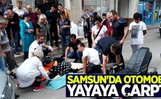 Samsun'da otomobil yayaya çarptı