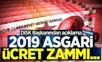 2019 asgari ücret zammı ne zaman açıklanacak? DİSK Başkanından flaş açıklama