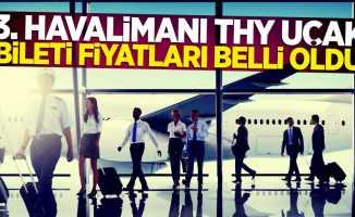 3. Havalimanı THY uçak bileti fiyatları belli oldu