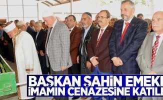 Başkan Şahin emekli imanın cenazesine katıldı
