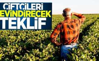 Çiftçileri sevindirecek teklif