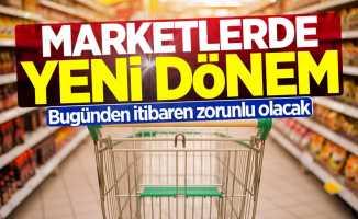 Marketlerde yeni dönem! Bugünden itibaren zorunlu olacak