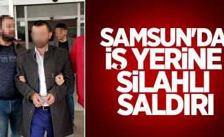 Samsun'da iş yerine silahlı saldırı