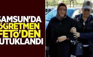 Samsun'da öğretmen FETÖ'den tutuklandı