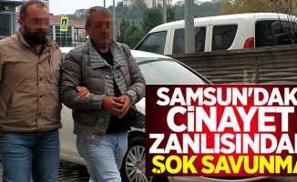 Samsun'daki cinayet zanlısından şok savunma