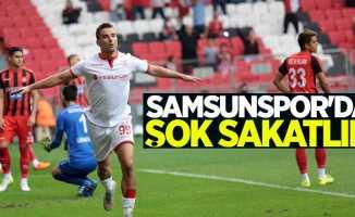 Samsunspor'da ŞOK sakatlık