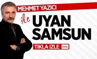 Mehmet Yazıcı ile Uyan Samsun / 15 Kasım Perşembe
