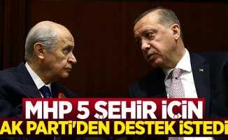 MHP 5 şehir için AK Parti'den destek istedi