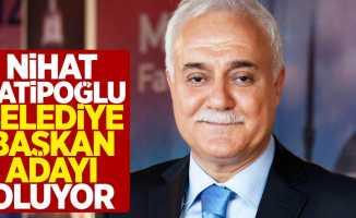 Nihat Hatipoğlu Belediye Başkan Adayı Oluyor