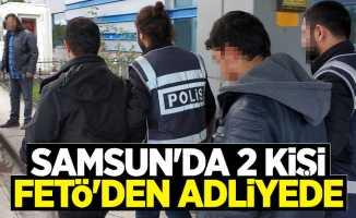 Samsun'da 2 kişi FETÖ'den adliyede