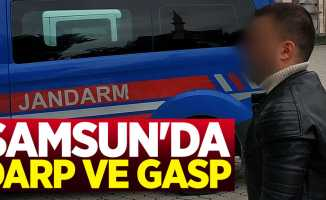 Samsun'da darp ve gasp: 1 tutuklama