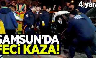 Samsun'da feci kaza! 4 yaralı
