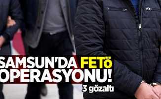 Samsun'da FETÖ operasyonu! 3 gözaltı