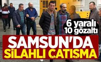 Samsun'da silahlı çatışma: 6 yaralı, 10 gözaltı