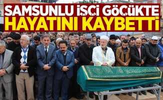 Samsunlu işçi göçükte hayatını kaybetti