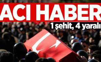 Şırnak'tan acı haber: 1 şehit, 4 yaralı
