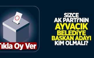 Sizce AK Parti'nin Ayvacık Belediye Başkan Adayı Kim Olmalı?