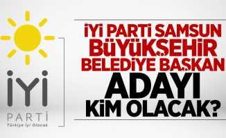 İYİ Parti Samsun Büyükşehir Belediye Başkan Adayı Kim Olacak?