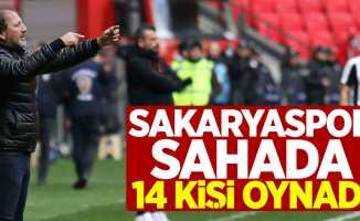 Sakaryaspor sahada 14 kişi ile oynadı