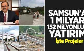 Samsun'a 1 Milyar 152 Milyonluk Yatırım